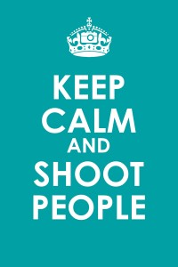 keepcalmandshootpeople